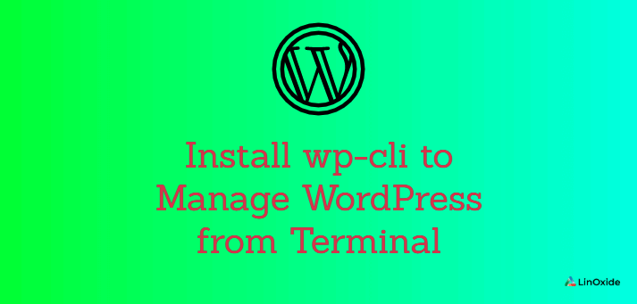 How to Install wp-cli to Manage WordPress from Terminal