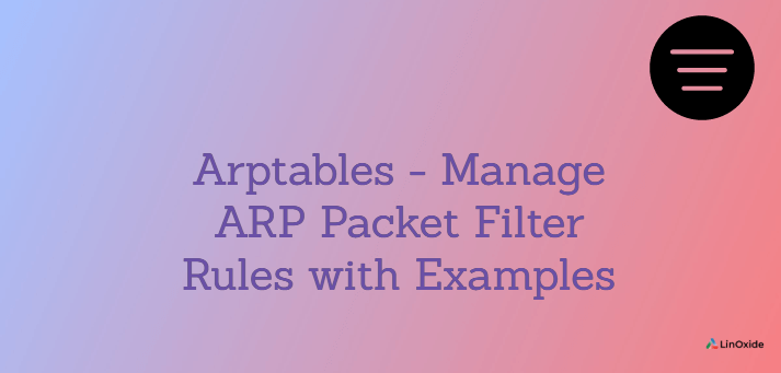 Arptables - Manage ARP Packet Filter Rules with Examples