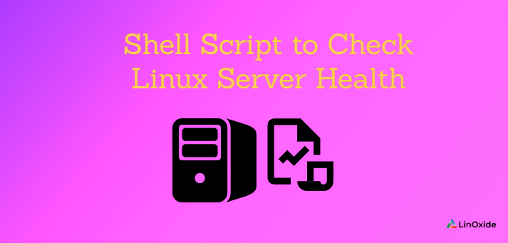 Shell Script to Check Linux Server Health