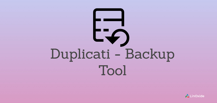 Duplicati - An Open Source Powerful Free Backup Tool