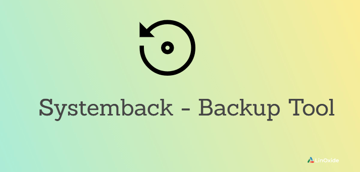 Systemback - Simple way to Backup/Restore your Linux System