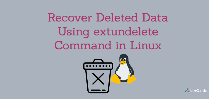 Recover Deleted Data Using extundelete Command in Linux