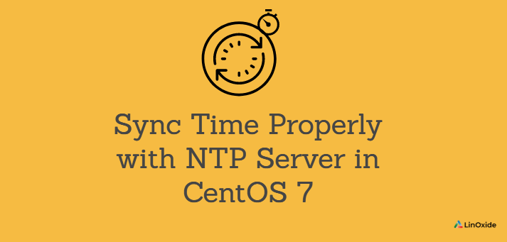 How to Sync Time Properly with NTP Server in CentOS 7