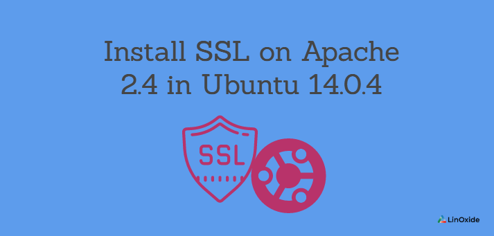 How to Install SSL on Apache in Ubuntu 14.0.4