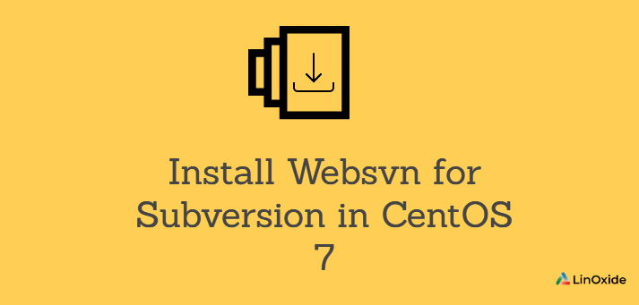How to Install Websvn for Subversion in CentOS 7