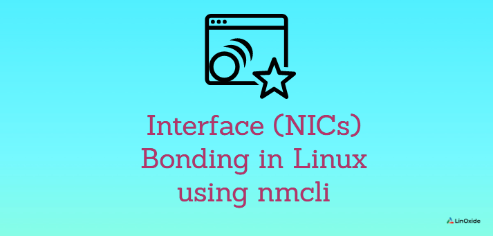 Interface (NICs) Bonding in Linux using nmcli