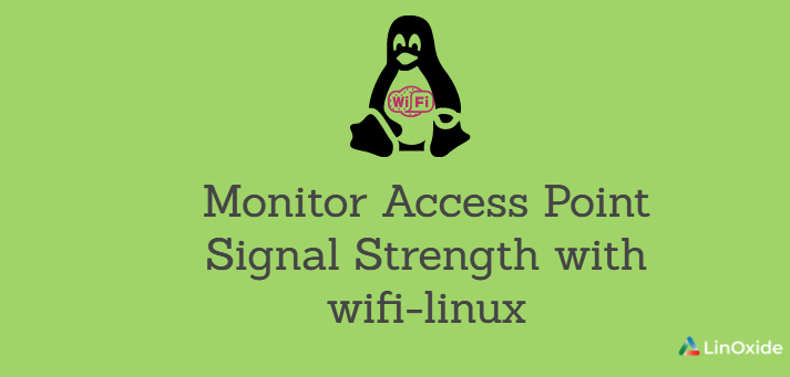 How to Monitor Access Point Signal Strength with wifi-linux