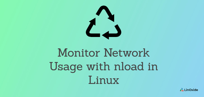 How to Monitor Network  Usage with nload in Linux
