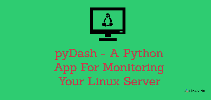 pyDash - A Python App  For Monitoring Your Linux Server