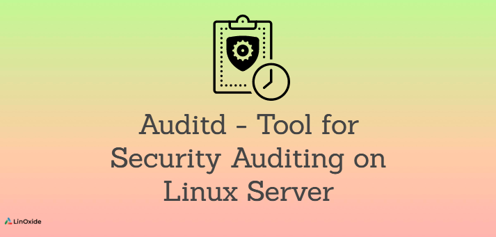 Auditd - Tool for Security Auditing on Linux Server
