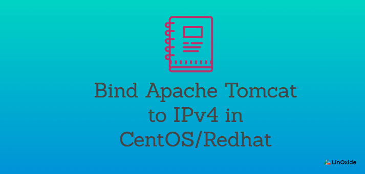 How to Bind Apache Tomcat to IPv4 in CentOS/Redhat