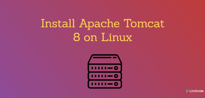 How to Install Apache Tomcat 8 on Linux