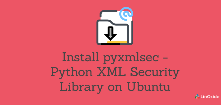 Install pyxmlsec - Python XML Security Library on Ubuntu