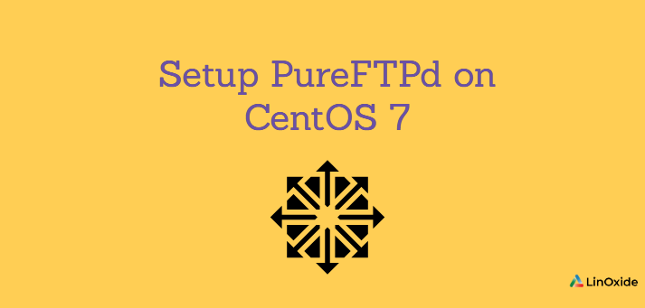 How to Setup PureFTPd on CentOS 7