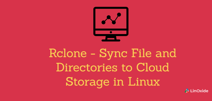 Rclone - Sync File and Directories to Cloud Storage in Linux