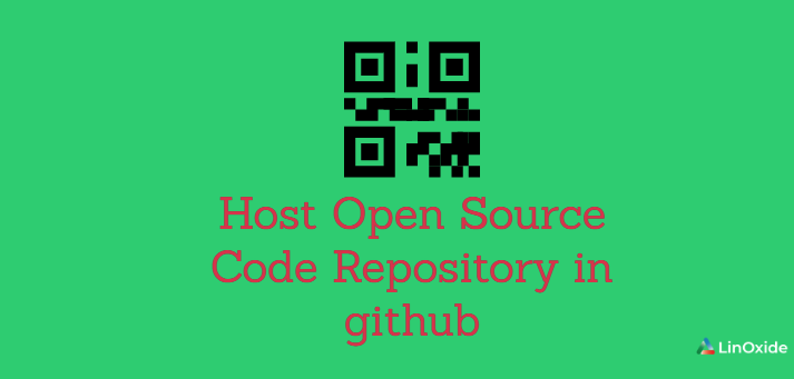 How to Host Open Source Code Repository in Github
