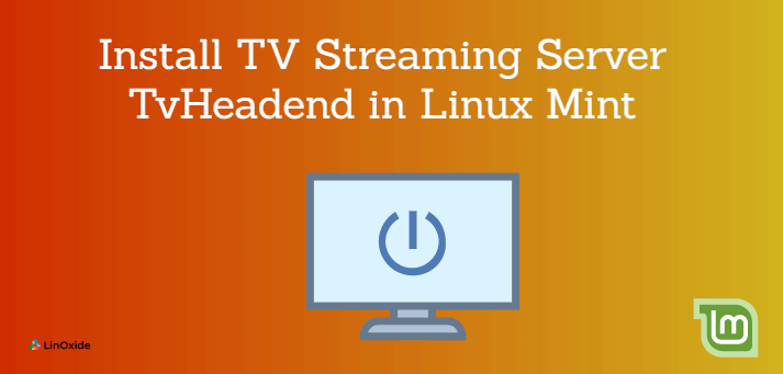 install tvheadend on linux mint