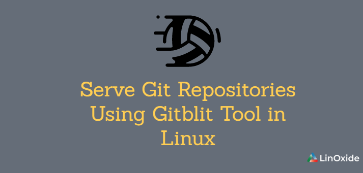 How to Serve Git Repositories Using Gitblit Tool in Linux