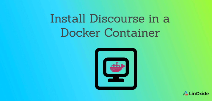 How to Install Discourse in a Docker Container