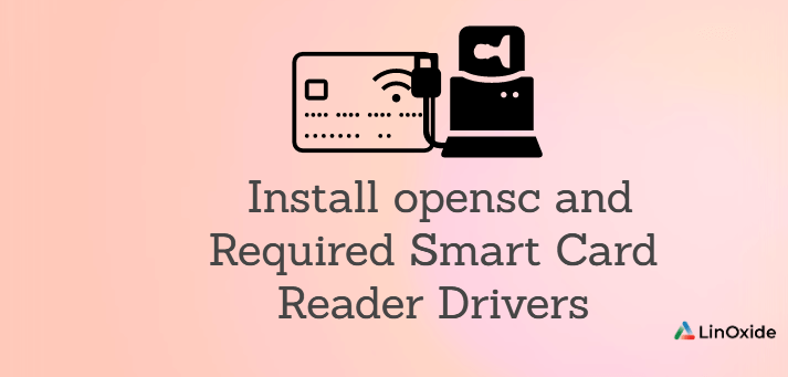 How to Install opensc and Required Smart Card Reader Drivers
