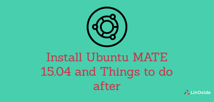 How to Install Ubuntu MATE 15.04 and Things to do after