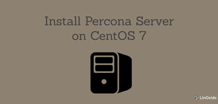 How to Install Percona Server on CentOS 7