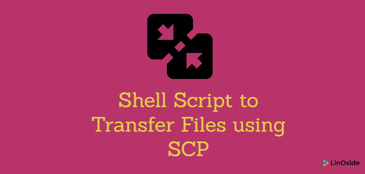 Shell Script to Transfer Files using SCP