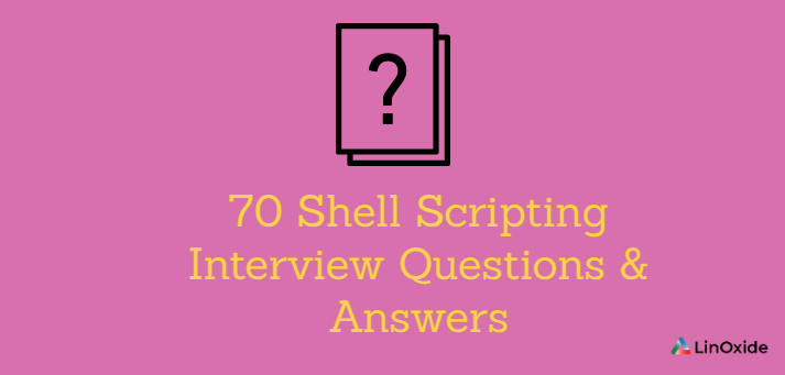 70 Shell Scripting Interview Questions & Answers