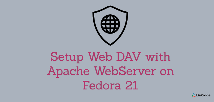 How to Setup Web DAV with Apache WebServer on Fedora 21