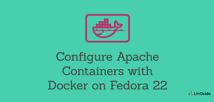 How to Configure Apache Containers with Docker on Fedora 22