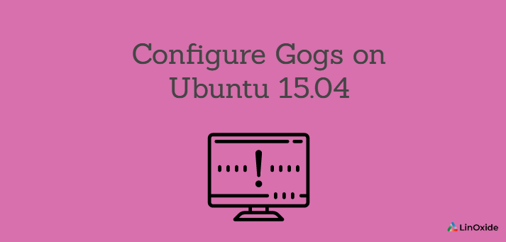 How to Configure Gogs on Ubuntu 15.04