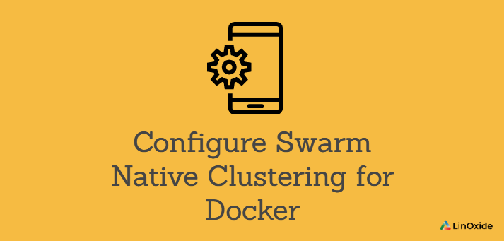How to Configure Swarm Native Clustering for Docker