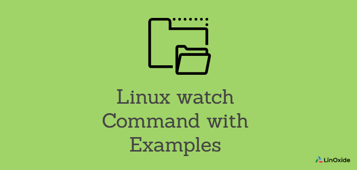 Linux watch Command with Examples