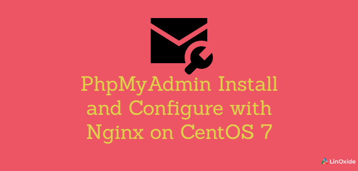 PhpMyAdmin Install and Configure with Nginx on CentOS 7