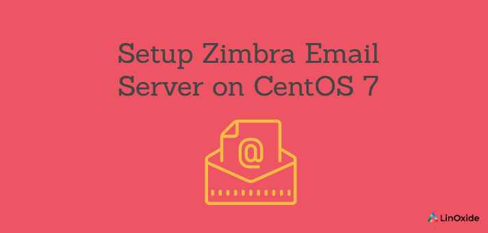 How to Setup Zimbra Email Server on CentOS 7