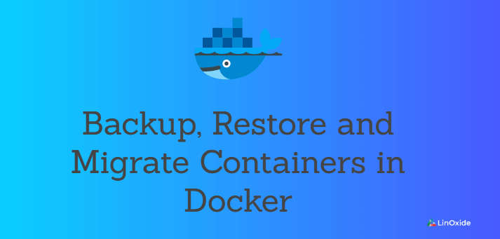 Easy Backup, Restore and Migrate Containers in Docker