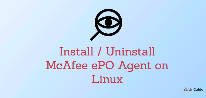 How to Install/Uninstall McAfee ePO Agent on Linux