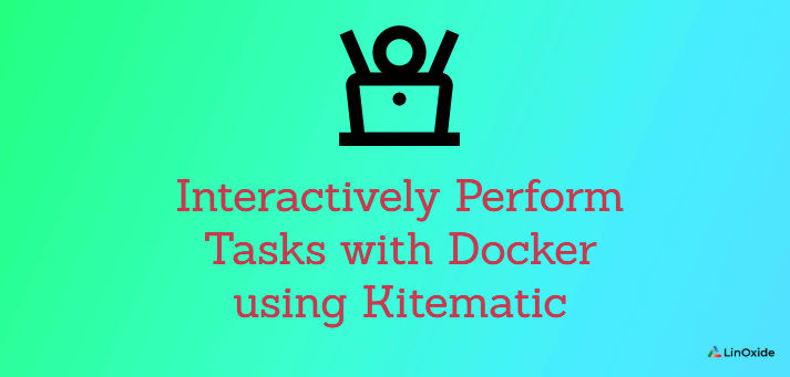 Howto Interactively Perform Tasks with Docker using Kitematic