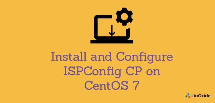 How to Install and Configure ISPConfig CP on CentOS 7