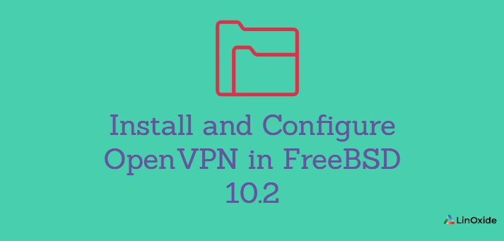 How to Install and Configure OpenVPN in FreeBSD 10.2