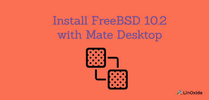 How to Install FreeBSD 10.2 with Mate Desktop