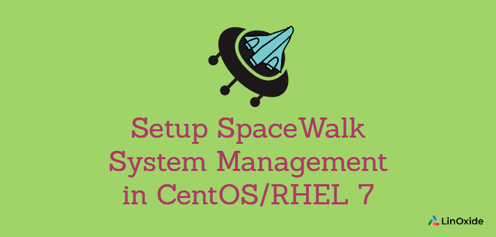 How to Install SpaceWalk RHEL/CentOS 7