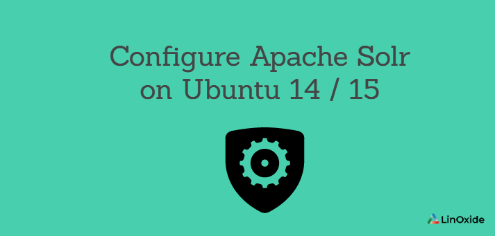 How to Configure Apache Solr on Ubuntu 14/15