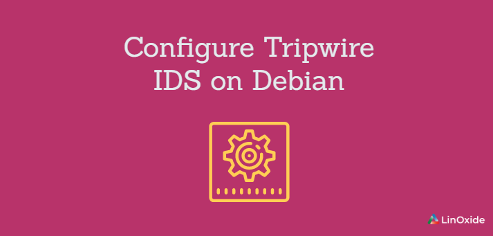 How to Configure Tripwire IDS on Debian