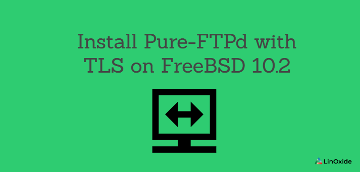 How to Install Pure-FTPd with TLS on FreeBSD 10.2