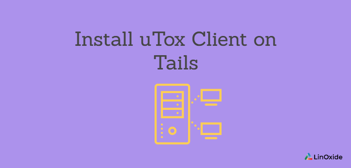 How to Install uTox Client on Tails