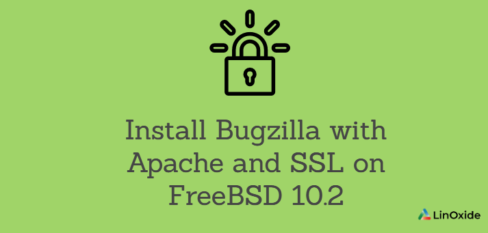 How to Install Bugzilla with Apache and SSL on FreeBSD 10.2