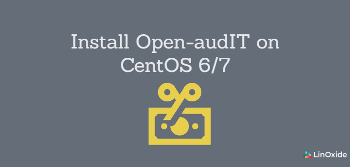 How to Install Open-audIT on CentOS 6/7