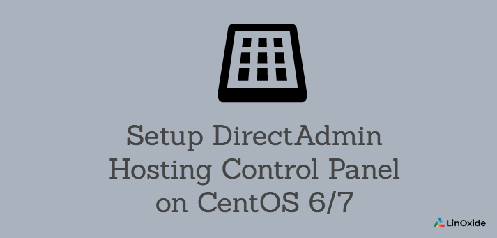 How to Setup DirectAdmin Hosting Control Panel on CentOS 6/7