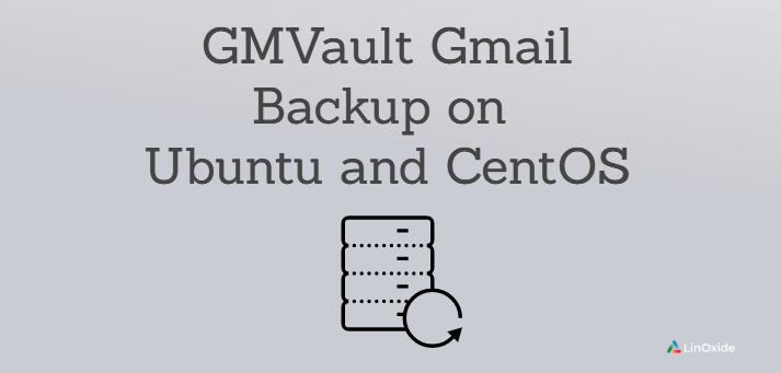 How to Setup GMVault Gmail Backup on Linux
